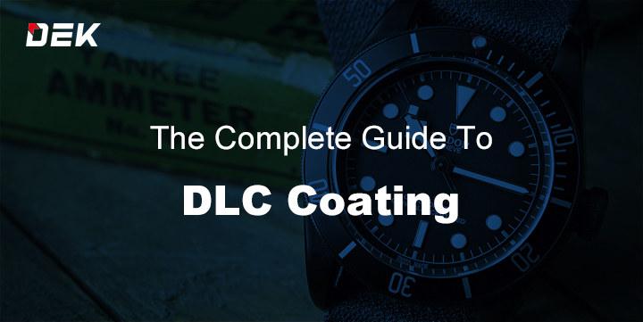 Guide to DLC Coating Diamond Like Coating