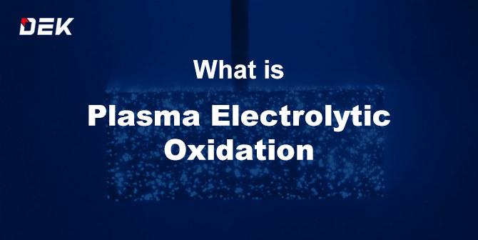 Plasma electrolytic oxidation