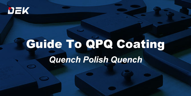 QPQ Coating QPQ Process Quench polish quench