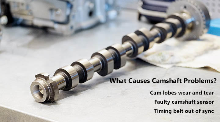 What Causes Camshaft Problems?
